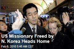 US Missionary Freed by N. Korea Heads Home
