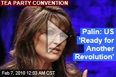 Palin: US 'Ready for Another Revolution'