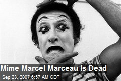 Mime Marcel Marceau Is Dead