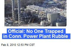 Official: No One Trapped in Conn. Power Plant Rubble