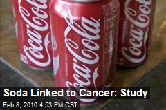 Soda Linked to Cancer: Study
