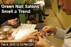 Green Nail Salons Smell a Trend