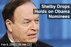 Shelby Drops Holds on Obama Nominees