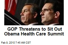 GOP Threatens to Sit Out Obama Health Care Summit