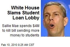 White House Slams Student Loan Lobby