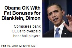 Obama OK With Fat Bonuses for Blankfein, Dimon