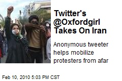 Twitter's @Oxfordgirl Takes On Iran