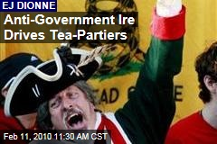 Anti-Government Ire Drives Tea-Partiers