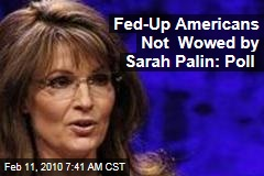Fed-Up Americans Not Wowed by Sarah Palin: Poll