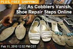 As Cobblers Vanish, Shoe Repair Steps Online