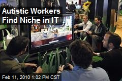 Autistic Workers Find Niche in IT
