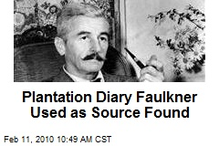 Plantation Diary Faulkner Used as Source Found