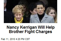Nancy Kerrigan Will Help Brother Fight Charges
