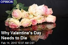 Why Valentine's Day Needs to Die