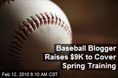 Baseball Blogger Raises $9K to Cover Spring Training