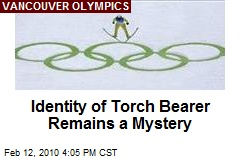 Identity of Torch Bearer Remains a Mystery