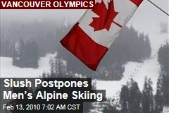 Slush Postpones Men's Alpine Skiing