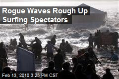 Rogue Waves Rough Up Surfing Spectators
