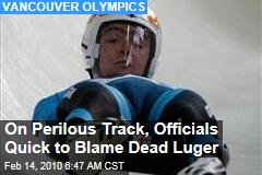 On Perilous Track, Officials Quick to Blame Dead Luger