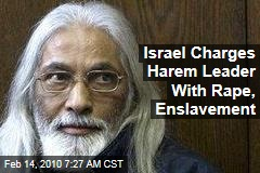 Israel Charges Harem Leader With Rape, Enslavement