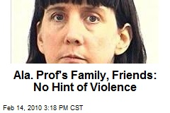 Ala. Prof's Family, Friends: No Hint of Violence