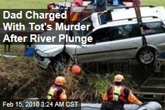 Dad Charged With Tot's Murder After River Plunge