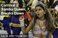Carnival Samba Queen, 7, Breaks Down