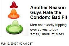 Another Reason Guys Hate the Condom: Bad Fit