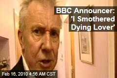 BBC Announcer: 'I Smothered Dying Lover'