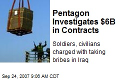 Pentagon Investigates $6B in Contracts