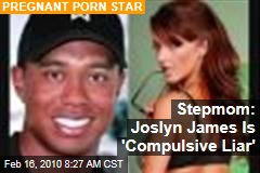 Stepmom: Joslyn James Is 'Compulsive Liar'