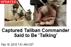 Captured Taliban Commander Said to Be 'Talking'