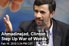 Ahmadinejad, Clinton Step Up War of Words
