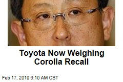 Toyota Now Weighing Corolla Recall