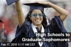 High Schools to Graduate Sophomores