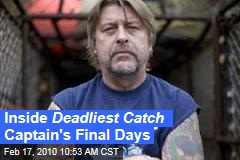 Inside Deadliest Catch Captain's Final Days