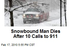 Snowbound Man Dies After 10 Calls to 911