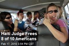 Haiti Judge Frees 8 of 10 Americans