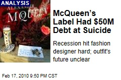 McQueen's Label Had $50M Debt at Suicide