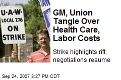 GM, Union Tangle Over Health Care, Labor Costs