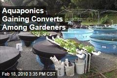 Aquaponics Gaining Converts Among Gardeners