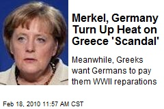 Merkel, Germany Turn Up Heat on Greece 'Scandal'