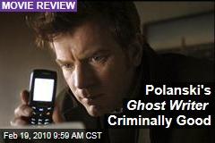 Polanski's Ghost Writer Criminally Good
