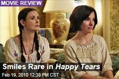 Smiles Rare in Happy Tears
