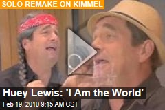 Huey Lewis: 'I Am the World'