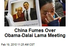 China Fumes Over Obama-Dalai Lama Meeting
