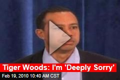 Tiger Woods: I'm 'Deeply Sorry'
