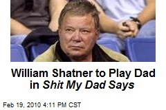 William Shatner to Play Dad in Shit My Dad Says