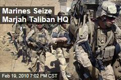 Marines Seize Marjah Taliban HQ