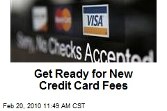 Get Ready for New Credit Card Fees